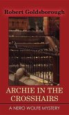 Archie in the Crosshairs: A Nero Wolfe Mystery