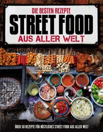 die besten rezepte street food aus aller welt buch. Black Bedroom Furniture Sets. Home Design Ideas