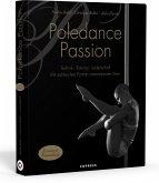 Poledance Passion - Technik, Training, Leidenschaft