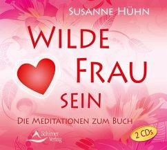 Wilde Frau sein, 2 Audio-CDs - Hühn, Susanne