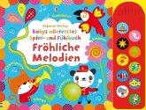 Babys allererstes Spiel- und Fühlbuch: Fröhliche Melodien