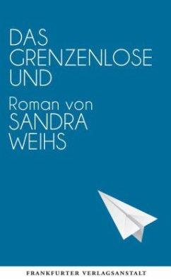 Das grenzenlose Und - Weihs, Sandra