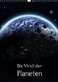 Die Welt der Planeten (Wandkalender 2016 DIN A3 hoch)