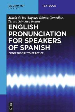 English Pronunciation for Speakers of Spanish - Gómez González, María de los Ángeles; Sánchez Roura, Teresa