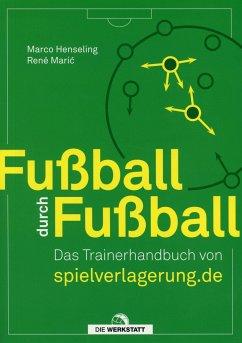 Fußball durch Fußball - Henseling, Marco; Maric, Rene