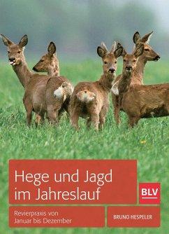 Hege und Jagd im Jahreslauf - Hespeler, Bruno