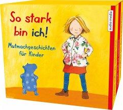 So stark bin ich!, 3 Audio-CDs - Apenrade, Susa; Bröger, Achim