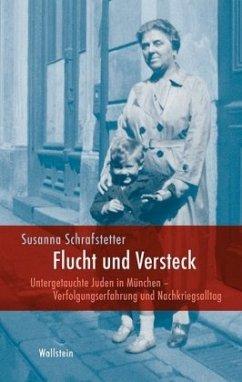 Flucht und Versteck - Schrafstetter, Susanna