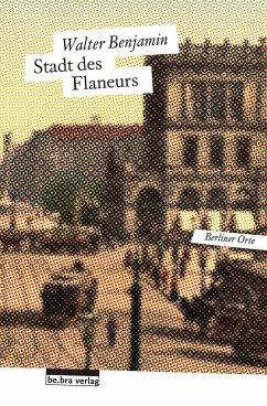 Stadt des Flaneurs - Benjamin, Walter