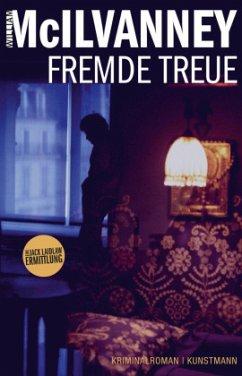 Fremde Treue / Jack Laidlaw Bd.3 - McIlvanney, William