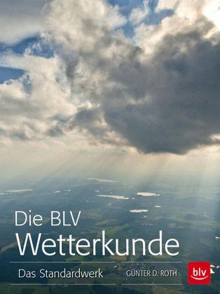 Die BLV Wetterkunde - Roth, Günter D.