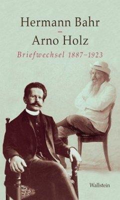 Briefwechsel 1887-1923 - Bahr, Hermann;Holz, Arno