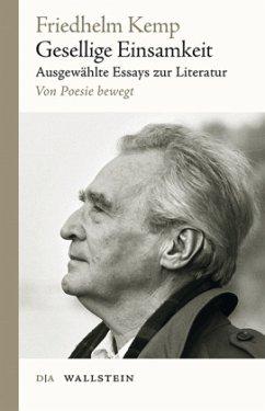 Gesellige Einsamkeit. 2 Bände - Kemp, Friedhelm