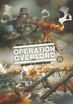 Landung am Omaha Beach / Operation Overlord Bd.2 - Falba, Bruno; Fabbri, Davide
