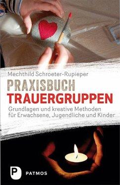 Praxisbuch Trauergruppen - Schroeter-Rupieper