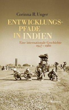 Entwicklungspfade in Indien - Unger, Corinna R.
