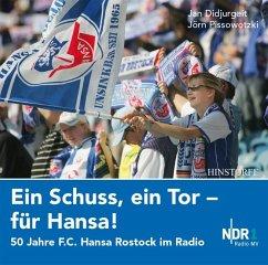 Ein Schuss, ein Tor - für Hansa, Audio-CD - Didjurgeit, Jan; Pissowtzki, Jörn