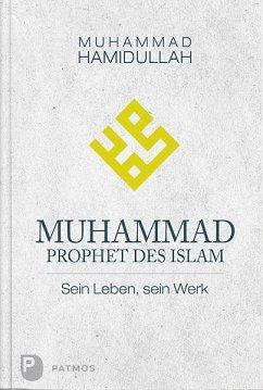 Muhammad - Prophet des Islam - Hamidullah, Muhammad