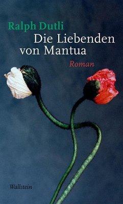Die Liebenden von Mantua - Dutli, Ralph