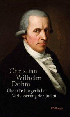Über die bürgerliche Verbesserung der Juden - Dohm, Christian Wilhelm