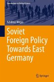 Soviet Foreign Policy Towards East Germany