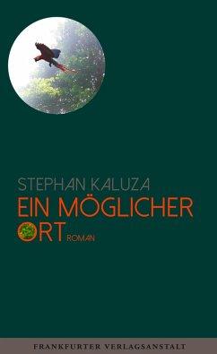 Ein möglicher Ort (eBook, ePUB) - Kaluza, Stephan