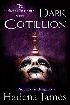 Dark Cotillion (The Brenna Strachan Series, #1) (eBook, ePUB) - James, Hadena