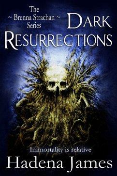 Dark Resurrections (The Brenna Strachan Series, #3) (eBook, ePUB) - James, Hadena