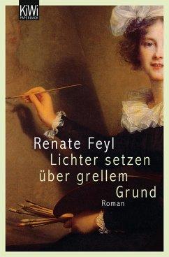 Lichter setzen über grellem Grund (eBook, ePUB) - Feyl, Renate