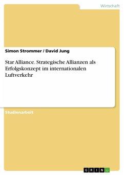 Star Alliance. Strategische Allianzen als Erfolgskonzept im internationalen Luftverkehr (eBook, PDF)