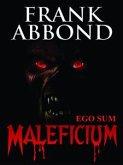 Ego Sum Maleficium (eBook, ePUB)