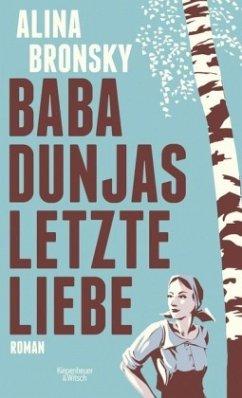 Baba Dunjas letzte Liebe - Bronsky, Alina