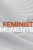 Feminist Moments: Reading Feminist Texts