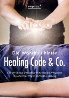 Die Wahrheit hinter Healing Code & Co. - Oswald, Susanne