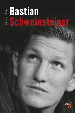 Bastian Schweinsteiger (eBook, ePUB) - Kords, Alexander