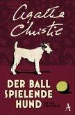 Der Ball spielende Hund / Ein Fall für Hercule Poirot Bd.16