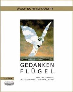 Gedankenflu¨gel - Schmid Noerr, Wulf
