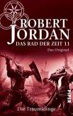 Die Traumklinge / Das Rad der Zeit. Das Original Bd.11