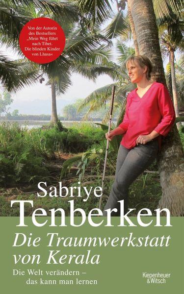 Die Traumwerkstatt von Kerala - Tenberken, Sabriye