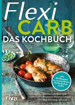 Flexi-Carb - Das Kochbuch - Lemberger, Heike; Mangiameli, Franca; Worm, Nicolai