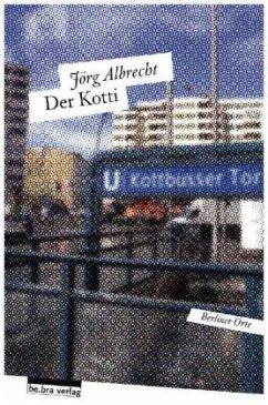 Der Kotti - Albrecht, Jörg