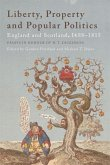 Liberty, Property and Popular Politics: England and Scotland, 1688-1815. Essays in Honour of H. T. Dickinson