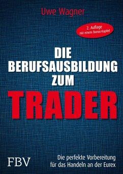 Meine Berufsausbildung als Trader - Wagner, Uwe