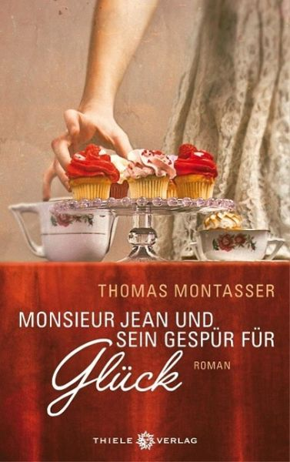Monsieur Jean und sein Gespür für Glück - Montasser, Thomas