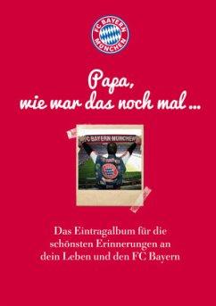 FC Bayern München: Papa, wie war das noch mal ...