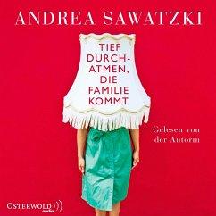 Tief durchatmen, die Familie kommt / Die Bundschuhs Bd.1 (4 Audio-CDs) - Sawatzki, Andrea