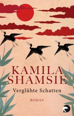Verglühte Schatten - Shamsie, Kamila