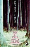 Tief in den Wald hinein