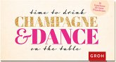 Gutscheinbuch Time to drink champagne and dance on the table