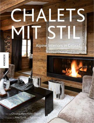 Chalets mit Stil von Reto Guntli; Christine Marie Halter-Oppelt ...